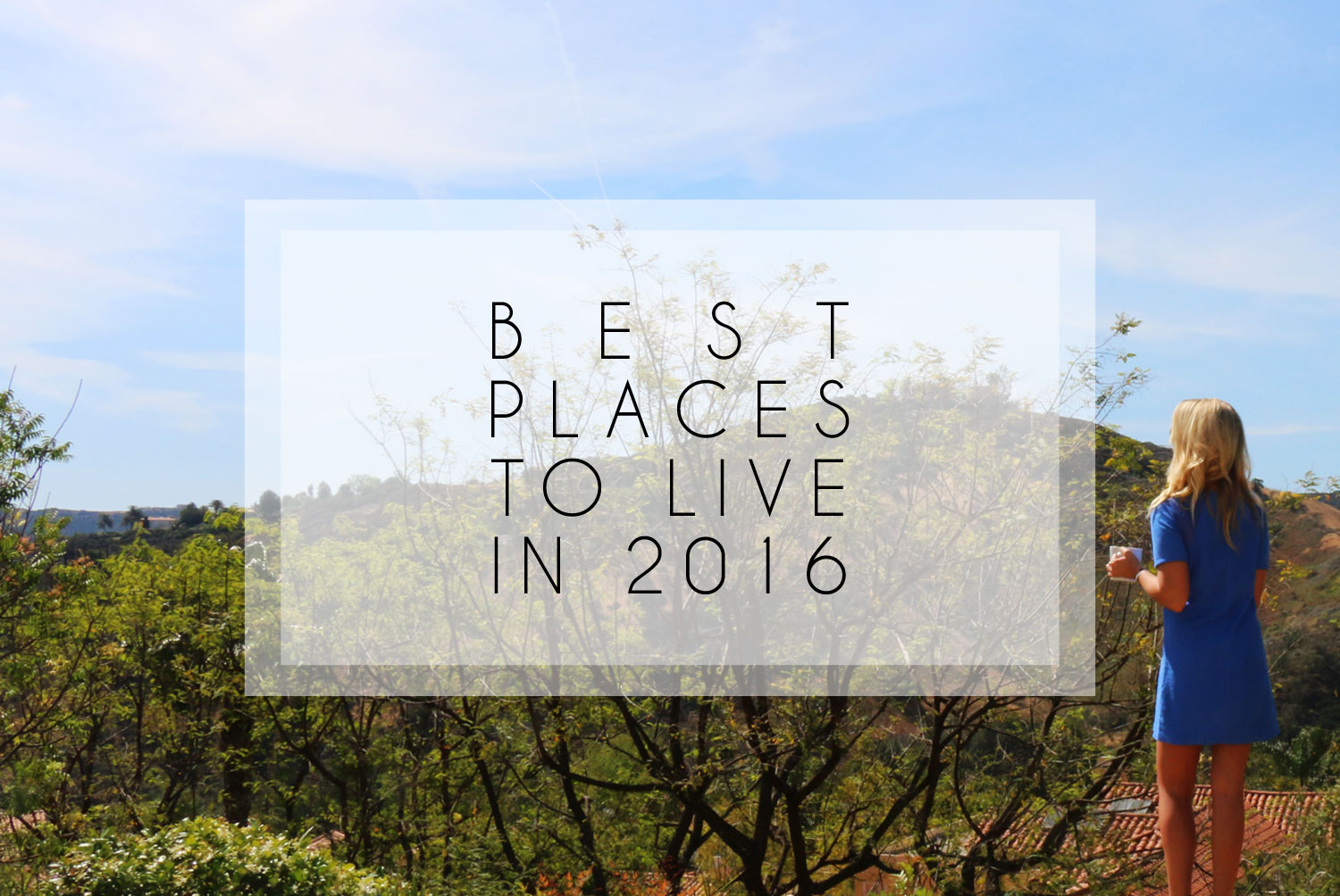 Best places in the world to live for Best places to live in the world
